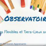 Présentation de l'observatoire Classes flexibles et tiers lieux scolaires