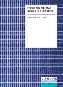 Pour un climat scolaire positif – Caroline Veltcheff