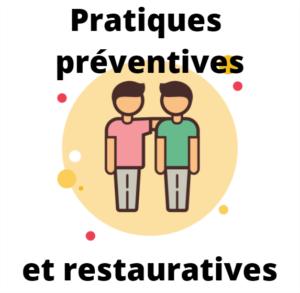 Pratiques préventives et restauratives